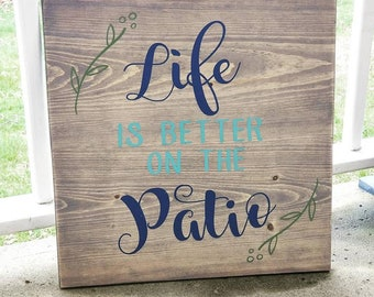 Life is better on the patio sign, porch sign, patio sign, garden sign, patio decor, porch decor, garden decor, outdoor sign, outdoor decor