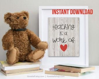 Teacher Art, Teaching Is A Work of Heart, Instant Download, Printable, Graduation Gift, Teacher Gift, Classroom Art, Gift for Teacher, Teach