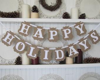 HAPPY HOLIDAYS Banner for the Christmas Season, Farmhouse Christmas, Christmas Sign