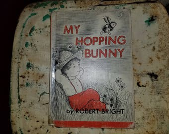 My Hopping Bunny 1st edition RARE 1960 Author of GEORGIE (Halloween ghost) Robert Bright child book preschool collectible GOOD Cond.