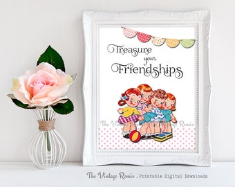 Printable 8x10 Art Print, Instant Download, Vintage Girls Room Decor, Digital Download, Treasure your Friendships