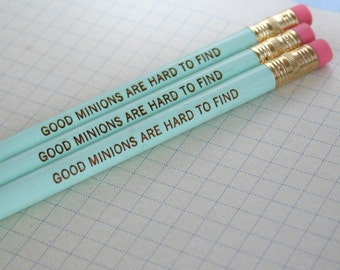 good minions are hard to find pencils in green.  Jotting in your diary of disappointments has never been so fun.