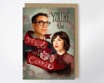 You're The Fred To My Carrie - Portlandia Greeting Card - Valentine's Day Card - Carrie Brownstein - Fred Armisen - Funny Greeting Card