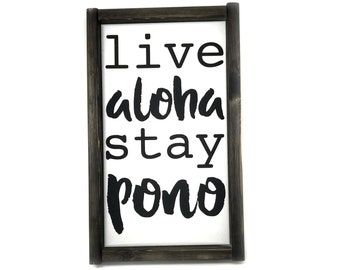 Live Aloha Stay Pono - Hawaiian Saying - Aloha Quote -