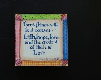 Three Things will last (wood panel)