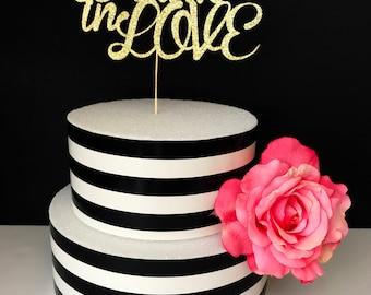Drunk in love cake topper- bachelorette cake topper