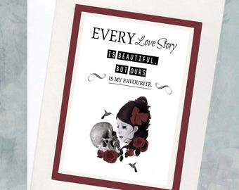 Quote Greeting Card | Inspirational Quote Card | Every Love Story is Beautiful, But Ours is My Favorite