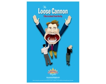 Loose Cannon Poster by Corporate Kingdom®