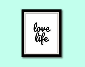 Love Life Typography Printable, Inspirational Print, Wall Art, Motivational Quote, Wall Decor, Typographic Print, Typography Art Printable