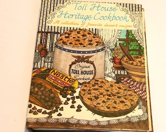 Toll House Heritage Cookbook A Collection of Favorite Dessert Recipes Vintage Cookbook