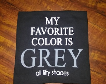 My favorite color is GREY all 50 shades