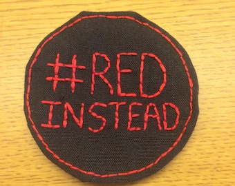 Autistic Pride Patch: #REDINSTEAD. Autism Acceptance Month. Red Instead. Made to order. Handsewn embroidery, stick on or sew on.