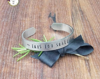 This Too Shall Pass, Encouragement Gift, Hand Stamped Cuff Bracelet, Break Up Gift,