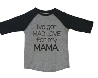 I've Got Mad Love For My Mama Kids Shirt. Mad Love For My Mama Kids Baseball Tee. Funny Kids Shirt. Baby Boy Clothing. Baby Girl Clothing