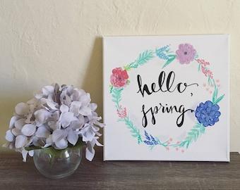 Hello Spring Canvas Art - Wall Decor - Home Decor - Handmade
