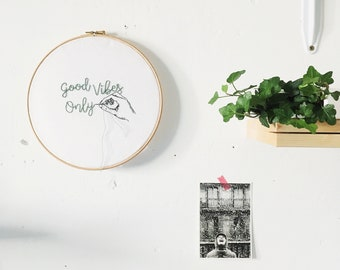Good Vibes Only Hand Embroidery Hoop / Wall Art / Modern Hoop Art /  Contemporary Hand Embroidery / 10' Hoop Embroidered Gift  Wall decor