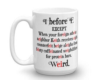 I Before E Mug, Grammar Lover Mug, Gift for Teacher, English Teacher, English Major, Gift for Nerd, Grammar Mug, Gift for Graduate,
