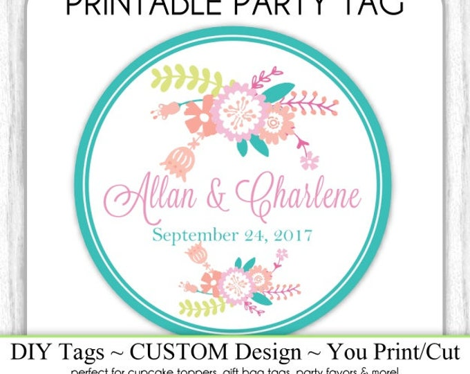 CUSTOM Wedding Favor Tag, Engagement Party or Bridal Favor, Wedding Shower Printable, Custom Tag, DIY Cupcake Topper, You Print, You Cut