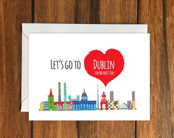 Let's Go To Dublin For Mother's Day Blank greeting card, Holiday Card, Gift Idea A6
