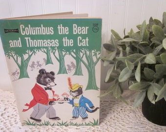 vintage Columbus the Bear and Thomasas the Cat book. Artcraft, The Saalfield Publishing Company softcover, made in U.S.A.