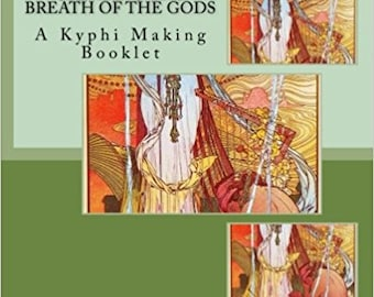 Kyphi Magic and Art: Creating the Breath of the Gods PDF Version 2018