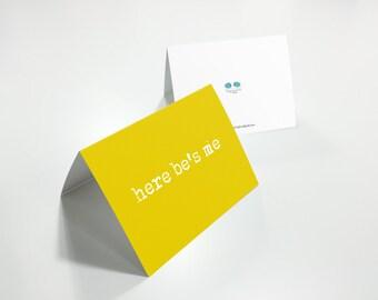 Here Be's Me Greetings Card