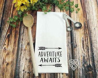 Adventure Awaits Flour Sack Towel | Kitchen Towel | Bar Towel | Tea Towel | Hostess Gift | Shower Gift | Wedding Gift | Nursery Gift
