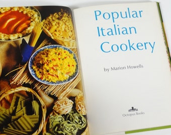 Popular Italian Cookery - Marion Howells - Vintage Italian Cook Book - 1972