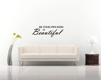 Superior Be Your Own Kind Of Beautiful Wall Decals Stickers Teen Kids Baby Nursery  Dorm Room Bedroom