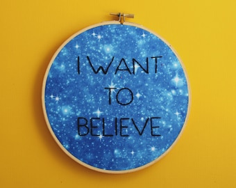 I Want To Believe, X Files, Sci-Fi embroidery, geekery, geek art, nerd humor, nerd humour, mulder, scully, truth is out there, sci fi