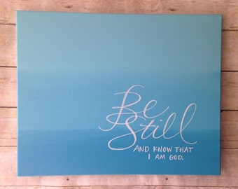 Be Still and Know that I am God - on wrapped canvas