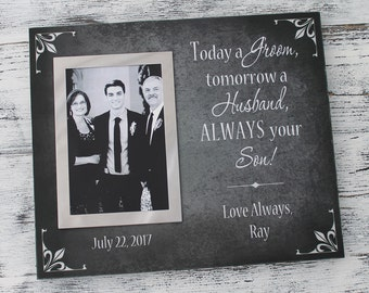 Wedding gift, Today a groom tomorrow a husband always your son, forever your son, parent of groom gift, personalized frame, mother CAN-312