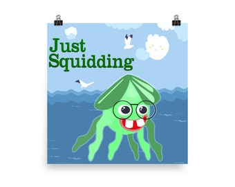 Just Squidding - Funny Squid Poster - Poster With Squid Pun