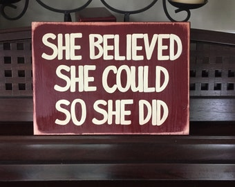 She Believed She Could So She Did SIGN Plaque Hp Wood U Pick Color