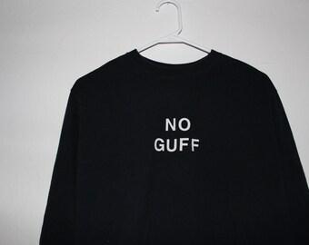 No Guff Handmade Custom Longsleeve Shirt
