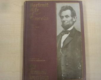 Portrait Life of Lincoln, Historic Hardcover, 1910