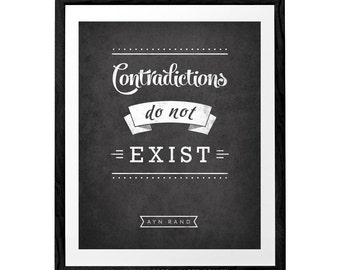 Contradictions do not exist. Retro typography print Black and white quote print retro typographical poster Atlas Shrugged quote Ayn Rand