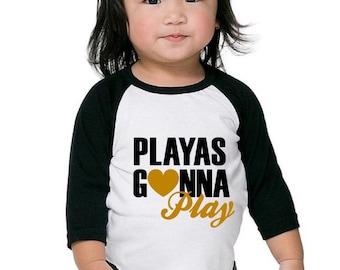 Playas Gonna Play Raglan Shirt - Infants, Toddlers, Youth