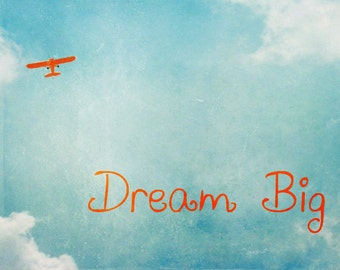 Vintage Airplane Print - Dream Big Inspirational Quote Boy Nursery Aviation Blue Orange Plane Flying Sky Clouds Photograph