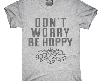 Don't Worry Be Hoppy T-Shirt, Hoodie, Tank Top, Gifts