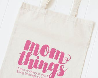 mom things tote bag, new mom canvas tote bag, diaper bag, funny tote bag, canvas tote bag, grocery bag