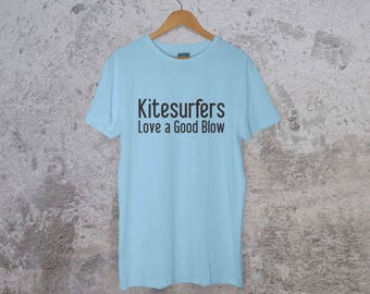 Kitesurfers Love a Good Blow T-shirt - Kiteboard Humor