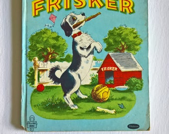 Frisker by Mary Lauer Nowark --- Illustrated by Leonard Shortall --- Vintage 1950's Children's Picture Book --- Retro Young Readers Library