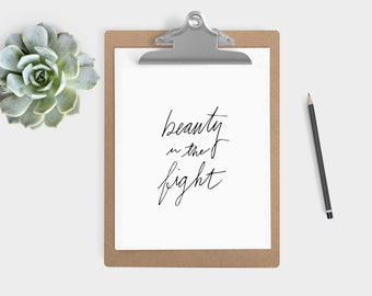 """DIGITAL DOWNLOAD - """"Beauty in the Fight"""" Print (5x7 & 8x10)"""