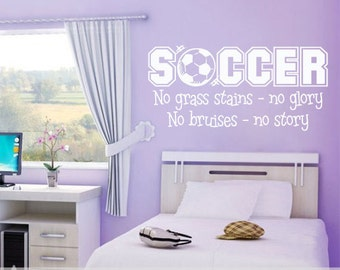 Soccer Vinyl Wall Decal  Girls Room Decor No Grass Stains No Glory No Bruises No Story  Kids Decor  Sports Wall Quote Vinyl Wall Lettering