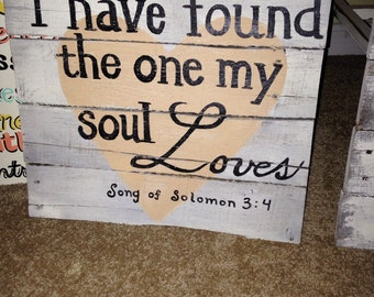 I have found the one my soul loves pallet sign