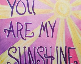 "You are my sunshine - 10x10"" print"