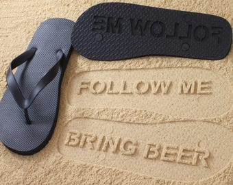 Custom Bring Beer Flip Flops - Personalized Sand Imprint Follow Me Bring Booze Sandals *check size chart, see 3rd product photo*