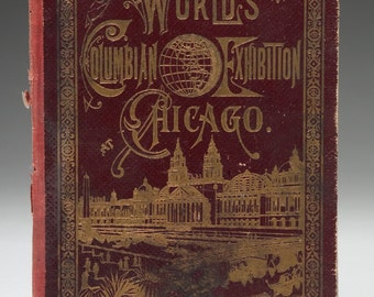 Vintage Chicago World's Columbian Exhibition Chicago 1893 a site and buildings illustrated photographic view album.