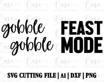 Thanksgiving Duo SVG Cutting FIle, Ai, Dxf and PNG | Instant Download | Cricut and Silhouette | Gobble Gobble | Feast Mode | Thanksgiving